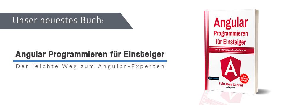 Angular Programmieren für Einsteiger: Der leichte Weg Zum Angular-Experten