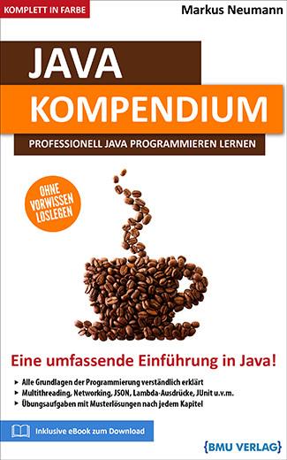 Java Kompendium: Professionell Java programmieren lernen (eBook)