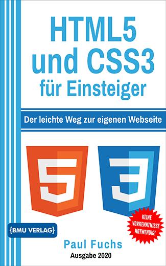 HTML5 und CSS3 für Einsteiger: Der leichte Weg zur eigenen Webseite