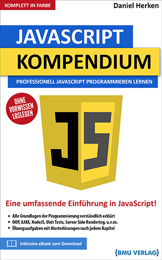 JavaScript Kompendium: Professionell JavaScript Programmieren Lernen (bald verfügbar) (eBook)