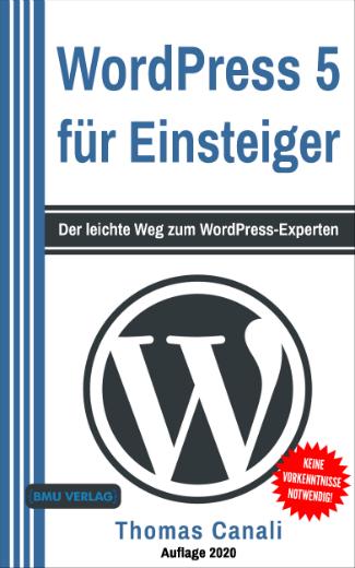 WordPress 5 für Einsteiger: Der leichte Weg Zum WordPress-Experten (Taschenbuch)