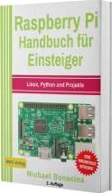 Raspberry Pi: Handbuch für Einsteiger: Linux, Python und Projekte