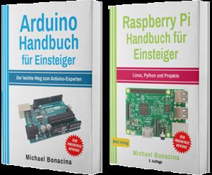 Arduino Handbuch für Einsteiger + Raspberry Pi Handbuch für Einsteiger (Taschenbuch)