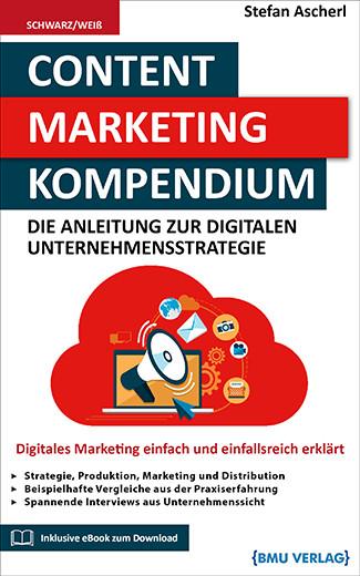 Content Marketing Kompendium: Die Anleitung zur digitalen Unternehmensstrategie (bald verfügbar) (Taschenbuch)