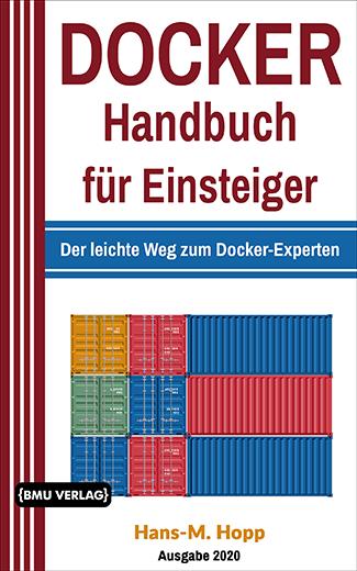 Docker Handbuch für Einsteiger: Der leichte Weg Zum Docker-Experten (Taschenbuch)