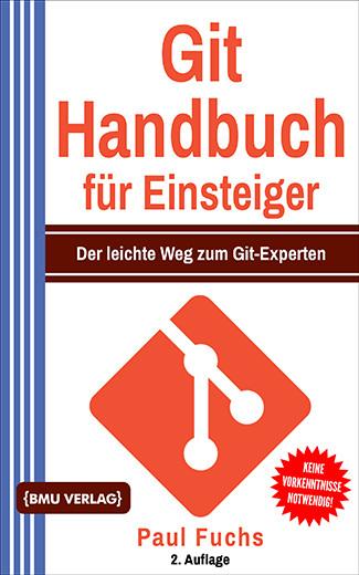Git Handbuch für Einsteiger: Der leichte Weg zum Git-Experten (bald verfügbar) (Taschenbuch)