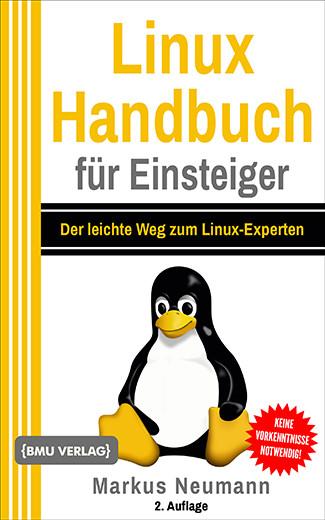Linux Handbuch für Einsteiger: Der leichte Weg zum Linux-Experten (bald verfügbar) (Taschenbuch)