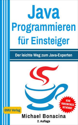 Java Programmieren für Einsteiger: Der leichte Weg zum Java-Experten (eBook)