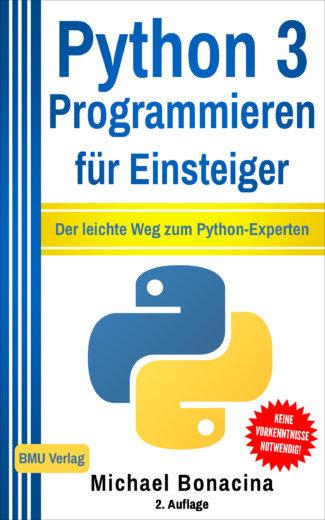 Python 3 Programmieren für Einsteiger: Der leichte Weg zum Python-Experten (Hardcover)