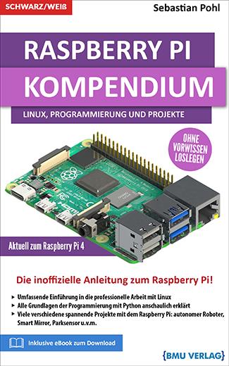 Raspberry Pi Kompendium: Linux, Python und Projekte! (Taschenbuch)