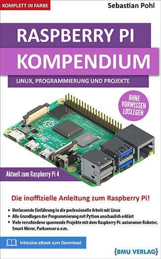 Raspberry Pi Kompendium: Linux, Python und Projekte! (Hardcover)