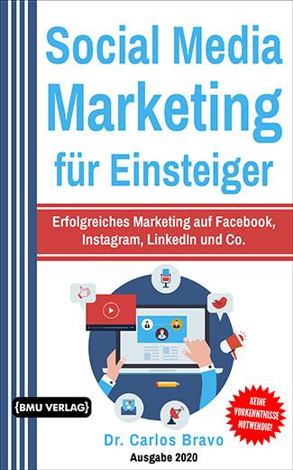 Social Media Marketing für Einsteiger: Erfolgreiches Marketing auf Facebook, Instagram, LinkedIn und Co. (bald verfügbar) (Taschenbuch)