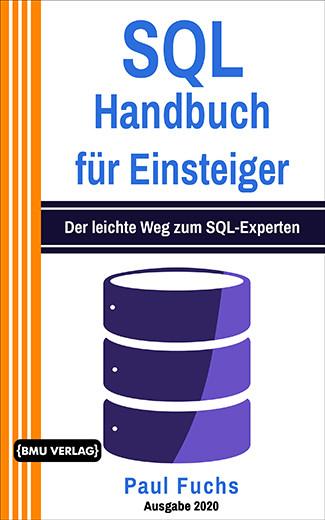 SQL Handbuch für Einsteiger: Der leichte Weg zum SQL-Experten (eBook)