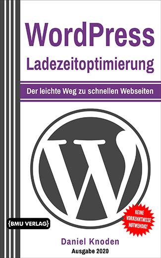 WordPress Ladezeitoptimierung: Der leichte Weg zu schnellen Webseiten (Taschenbuch)